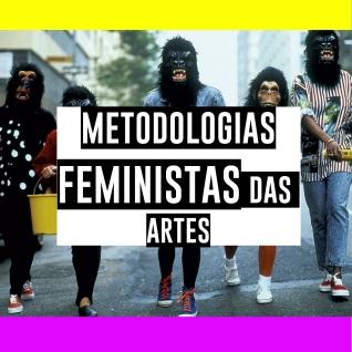 metodologias feministas das artes