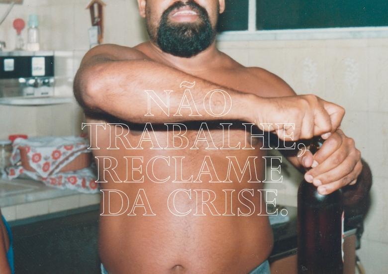 NAO TRABALHE RECLAME DA CRISE